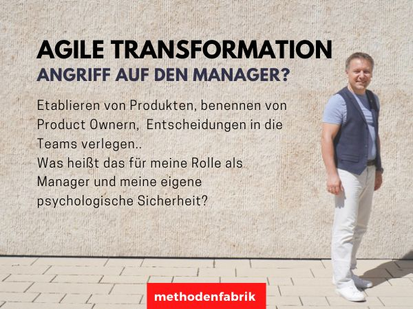 Agile Transformation – Angriff auf den Manager?